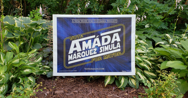 A New Hope for Columbia Heights! Vote Amáda Márquez Simula for Mayor - voteamada.com Lawn Sign